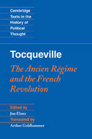 Tocqueville: The Ancien Regime and the French Revolution - Cambridge Texts in the History of Political Thought (Hardback)