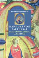 Cambridge Companions to Religion: The Cambridge Companion to Hans Urs von Balthasar (Paperback)