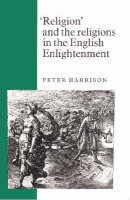 'Religion' and the Religions in the English Enlightenment (Paperback)