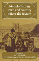 Manufacture in Town and Country Before the Factory (Paperback)