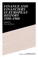 Finance and Financiers in European History 1880-1960 (Paperback)