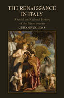 The Renaissance in Italy: A Social and Cultural History of the Rinascimento (Hardback)