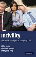 Incivility: The Rude Stranger in Everyday Life (Hardback)