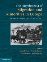 The Encyclopedia of European Migration and Minorities: From the Seventeenth Century to the Present (Hardback)