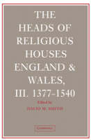 The Heads of Religious Houses 3 Volume Hardback Set: England and Wales, 940-1540 - The Heads of Religious Houses