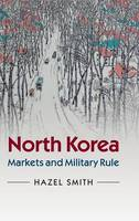 North Korea: Markets and Military Rule (Hardback)