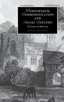 Wordsworth, Commodification, and Social Concern: The Poetics of Modernity - Cambridge Studies in Romanticism (Hardback)