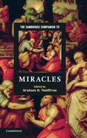 The Cambridge Companion to Miracles - Cambridge Companions to Religion (Hardback)