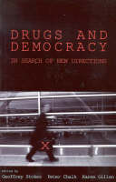 Drugs and Democracy: In Search of New Directions (Paperback)
