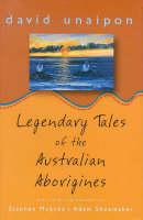 Legendary Tales of the Australian Aborigines (Hardback)
