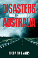 Disasters That Changed Australia (Paperback)