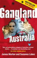 Gangland Australia: Colonial Criminals to the Carlton Crew (Paperback)