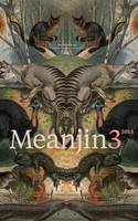 Meanjin Vol. 72, No. 3 (Paperback)