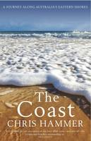 The Coast: A Journey Along Australia's Eastern Shores (Paperback)