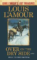 Over on the Dry Side: A Novel - Louis L'Amour's Lost Treasures (Paperback)