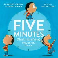 Five Minutes: (That's a Lot of Time) (No, It's Not) (Yes, It Is) (Hardback)