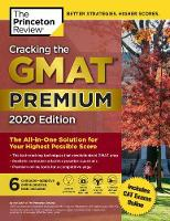 Cracking the GMAT Premium Edition with 6 Computer-Adaptive Practice Tests, 2020 - Graduate Test Prep (Paperback)