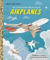 My Little Golden Book About Airplanes - Little Golden Book (Hardback)