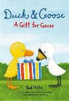 Duck and Goose, A Gift For Goose (Hardback)