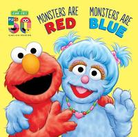 Monsters are Red, Monsters are Blue - Sesame Street (Hardback)