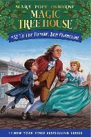 To the Future, Ben Franklin! - Magic Tree House (Hardback)