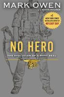 No Hero: The Evolution of a Navy SEAL (Hardback)