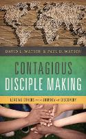 Contagious Disciple Making: Leading Others on a Journey of Discovery (Paperback)