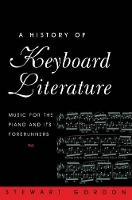 A History of Keyboard Literature: Music for the Piano and Its Forerunners (Paperback)