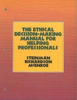 The Ethical Decision-Making Manual for Helping Professionals (Paperback)