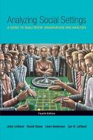 Analyzing Social Settings: A Guide to Qualitative Observation and Analysis (Paperback)