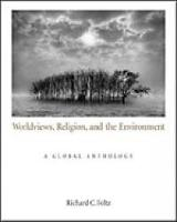 Worldviews, Religion, and the Environment: A Global Anthology (Paperback)