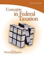 Concepts in Federal Taxation 2012 2012 (Hardback)