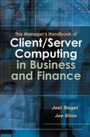 The Manager's Handbook of Client/Server Computing in Business and Finance (Hardback)
