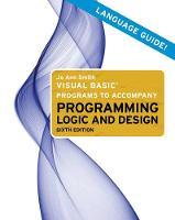 Visual Basic Programs to Accompany Programming Logic and Design (Paperback)