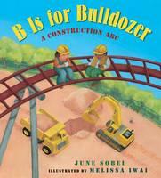 B is for Bulldozer (Hardback)