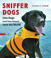 Sniffer Dogs: How Dogs (and Their Noses) Save the World (Paperback)