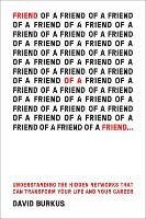 Friend of a Friend: Understanding the Hidden Networks That Can Transform Your Life (Hardback)