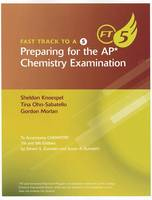 Preparing for the AP Chemistry Examination: To Accompany Chemistry 7th and 8th Editions - Fast Track to a 5 (Paperback)