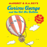 Curious George and the Hot Air Balloon: Contains Stickers (Paperback)