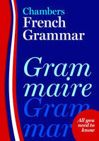 Chambers French Grammar (Paperback)