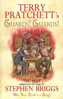 Guards! Guards!: The Play - Discworld Novels (Paperback)