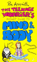 The Teenage Worrier's Pocket Guide to Mind and Body - Teenage worrier's pocket guides (Paperback)