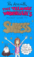The Teenage Worrier's Pocket Guide to Success - Teenage worrier's pocket guides (Paperback)