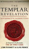 The Templar Revelation: Secret Guardians Of The True Identity Of Christ (Paperback)