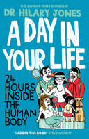 A Day in Your Life: 24 Hours Inside the Human Body (Paperback)