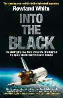 Into the Black: The Electrifying True Story of How the First Flight of the Space Shuttle Nearly Ended in Disaster (Paperback)