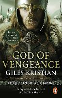 God of Vengeance: (The Rise of Sigurd 1): A thrilling, action-packed Viking saga from bestselling author Giles Kristian - Sigurd (Paperback)