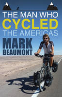 The Man Who Cycled the Americas (Paperback)