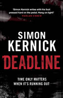 Deadline: (Tina Boyd 3): as gripping as it is gritty, a thriller you won't forget from bestselling author Simon Kernick - Tina Boyd (Paperback)