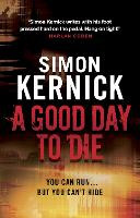 A Good Day to Die: (Dennis Milne: book 2): the gut-punch of a thriller from bestselling author Simon Kernick that you won't be able put down - Dennis Milne (Paperback)